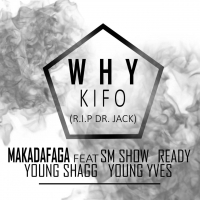 Why Kifo Feat.Sm Show, Ready,Young Shagg & Yves