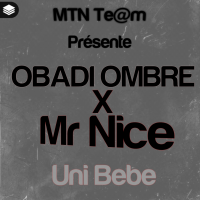 Uni Bebe Feat Mr Nice