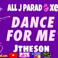 Dance For Me By All j Paradoxe feat Jtheson